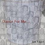 Joe Fagin Dance For Me