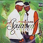 P-Square Get Squared: Reloaded