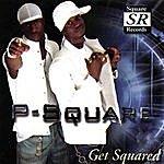 P-Square Get Squared