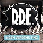 D.D.E. Ingen Verdens Ting