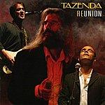 Tazenda Reunion