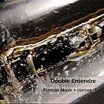 Francois Houle Double Entendre