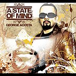 George Acosta A State Of Mind