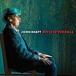 John Hiatt Mystic Pinball