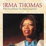 Irma Thomas Walk Around Heaven