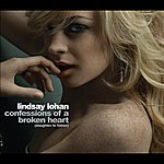 Lindsay Lohan Confessions Of A Broken Heart (Daughter To Father) (Oz)