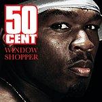 50 Cent Window Shopper (International Version)