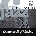 Cannonball Adderley Jazz Six Pack