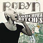 Robyn Konichiwa Bitches / Cobrastyle