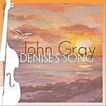 John Gray Denise's Song