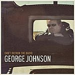 George Johnson Can't Outrun The Radio