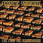 Acoustic Syndicate Live From The Neighborhood
