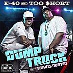 E-40 Dump Truck (Feat. Travis Porter & Young Chu)