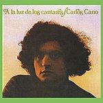 Carlos Cano A La Luz De Los Cantares