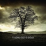 T-Love Old Is Gold
