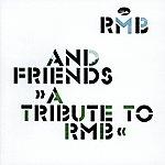 RMB Rmb & Friends - A Tribute To Rmb