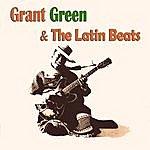 Grant Green Grant Green & The Latin Beats