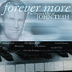 John Tesh Forever More: The Greatest Hits Of John Tesh