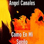 Angel Canales Como En Mi Sueño