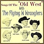"Flying W. Wranglers Songs Of The ""Old West"""