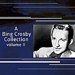 Bing Crosby A Bing Crosby Collection Volume 2