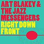 Art Blakey Right Down Front