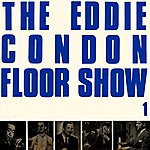 Eddie Condon Eddie Condon Floor Show 1