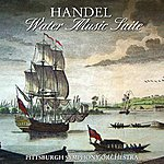 Pittsburgh Symphony Orchestra Handel Water Music Suite
