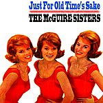 The McGuire Sisters Just For Old Time's Sake