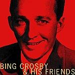 Bing Crosby Bing Crosby & His Friends