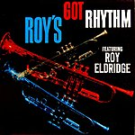 Roy Eldridge Roy's Got Rhythm