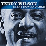 Teddy Wilson Every Now And Then