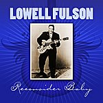 Lowell Fulson Reconsider Baby