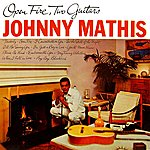 Johnny Mathis Open Fire, Two Guitars