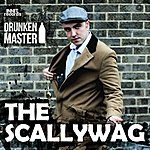 Drunken Master The Scallywag (Single)