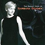 Barbara Bonney Barbara Bonney - The Radiant Voice Of Barbara Bonney