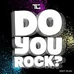 TC Do You Rock?