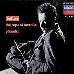 Dame Janet Baker Britten: The Rape Of Lucretia; Phaedra