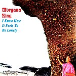 Morgana King I Know How It Feels To Be Lonely
