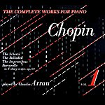 Claudio Arrau Chopin: The Complete Works For Piano (Vol. 1)