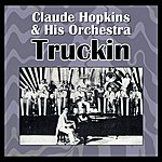 Claude Hopkins & His Orchestra Truckin