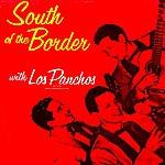 Los Panchos South Of The Border