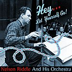 Nelson Riddle Hey... Let Yourself Go!