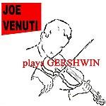 Joe Venuti Plays Gershwin