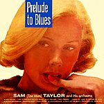 Sam Taylor Prelude To Blues