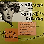 Betty Hutton A Square In The Social Circle