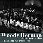 Woody Herman & His Orchestra 125th Street Prophet
