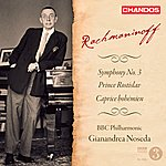 Gianandrea Noseda Rachmaninov: Symphony No. 3 - Prince Rostislav - Caprice Bohémien
