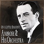 Ambrose & His Orchestra On A Little Balcony