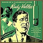 Rudy Vallee Songs Of A Vagabond Lover